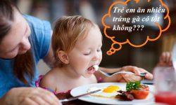 Trẻ em ăn trứng gà nhiều có tốt không?
