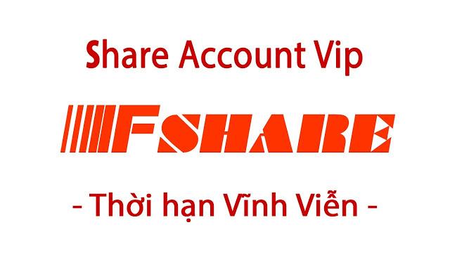 Chia sẻ Acc Fshare 2021, Share Tài Khoản VIP Fshare miễn phí